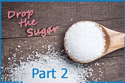 Drop the Sugar - Part 2