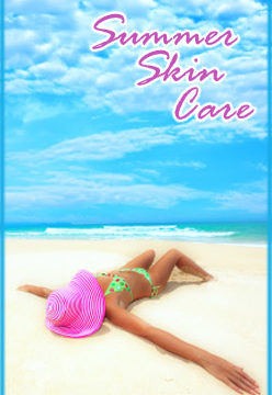 Summer Skin Care Tips!