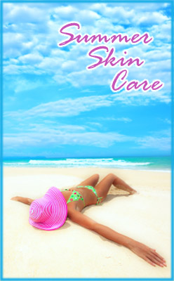 Summer Skin Care Tips!