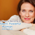 Simple Ways to Become a Confident, Powerful Woman