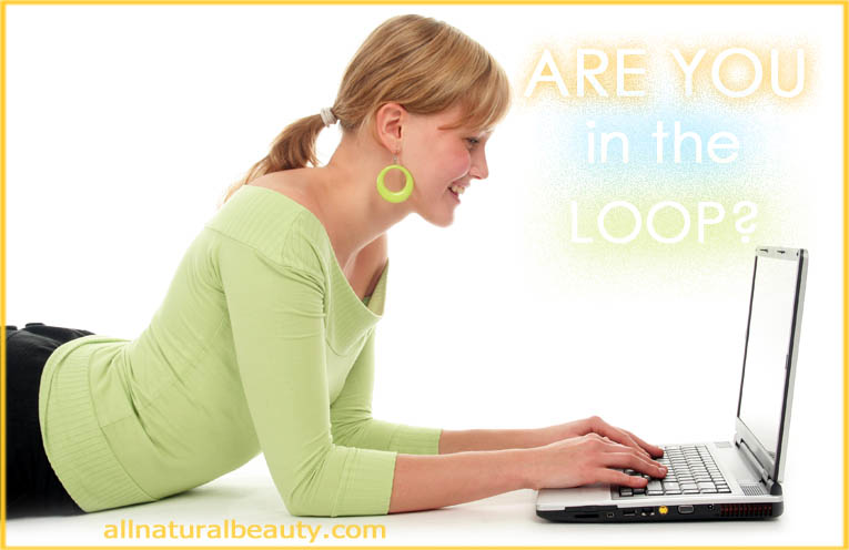 Are You in the Loop - Subscribe to the E-AllNatural