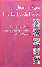 The Herbal Body Book by Jeanne Rose