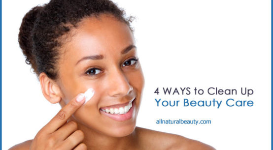 4 Ways to Clean Up Your Beauty Care