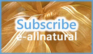 Subscribe to the E-AllNatural Newsletter