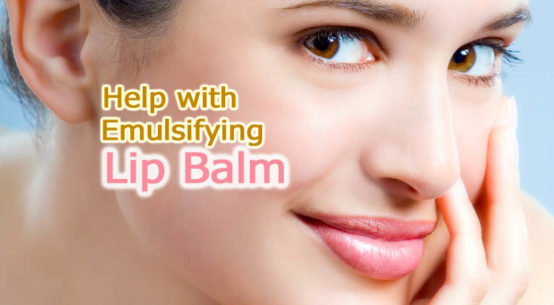 Formulating Question about Emulsifying Beeswax in Lip Balm